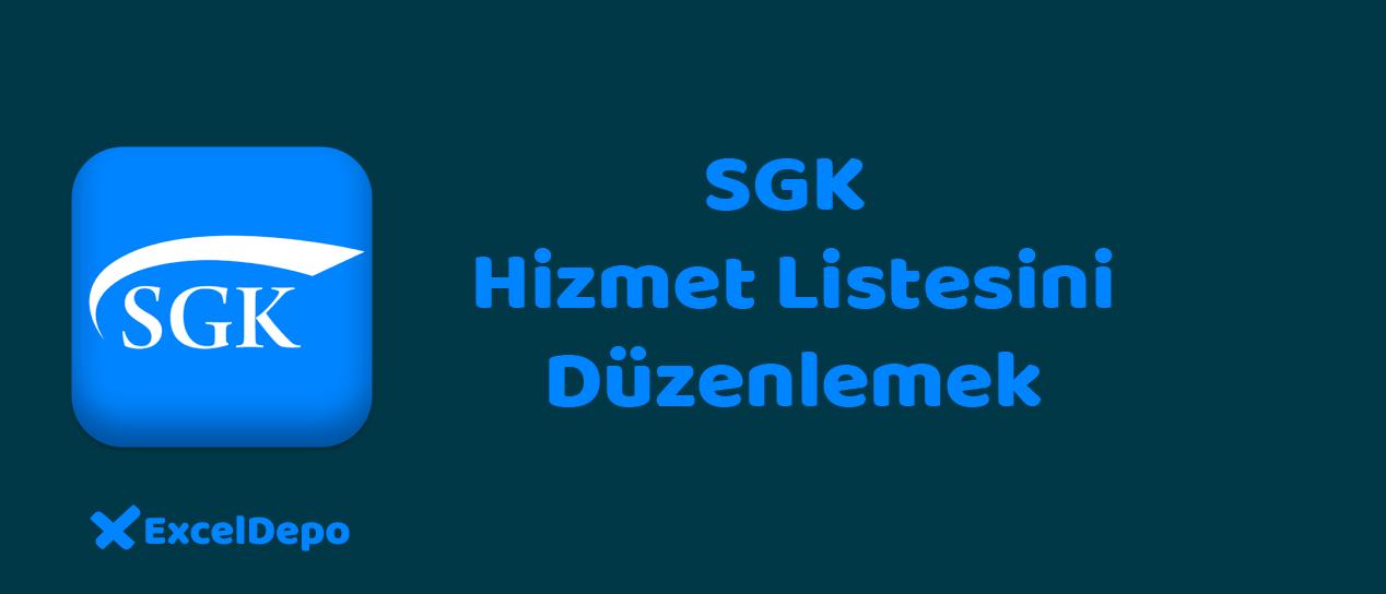 SGK Hizmet Listesini Düzenlemek
